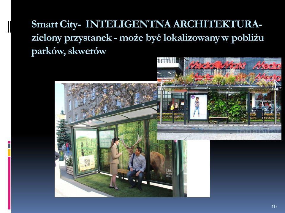 Smart City- INTELIGENTNA ARCHITEKTURA- zielony przystanek - może być lokalizowany w pobliżu parków, skwerów 10