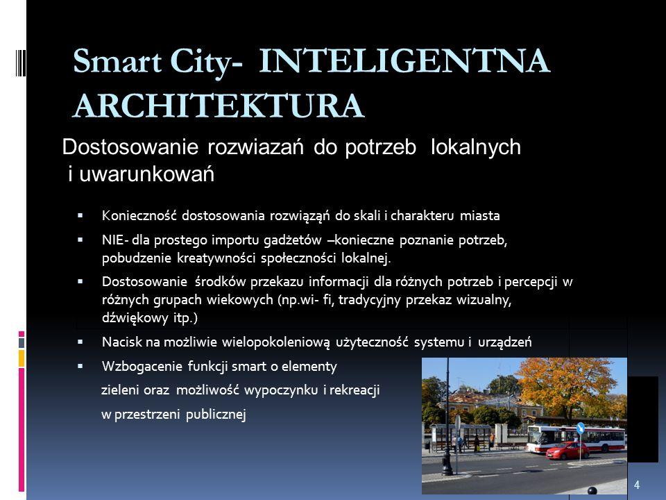  Konieczność dostosowania rozwiąząń do skali i charakteru miasta  NIE- dla prostego importu gadżetów –konieczne poznanie potrzeb, pobudzenie kreatywności społeczności lokalnej.