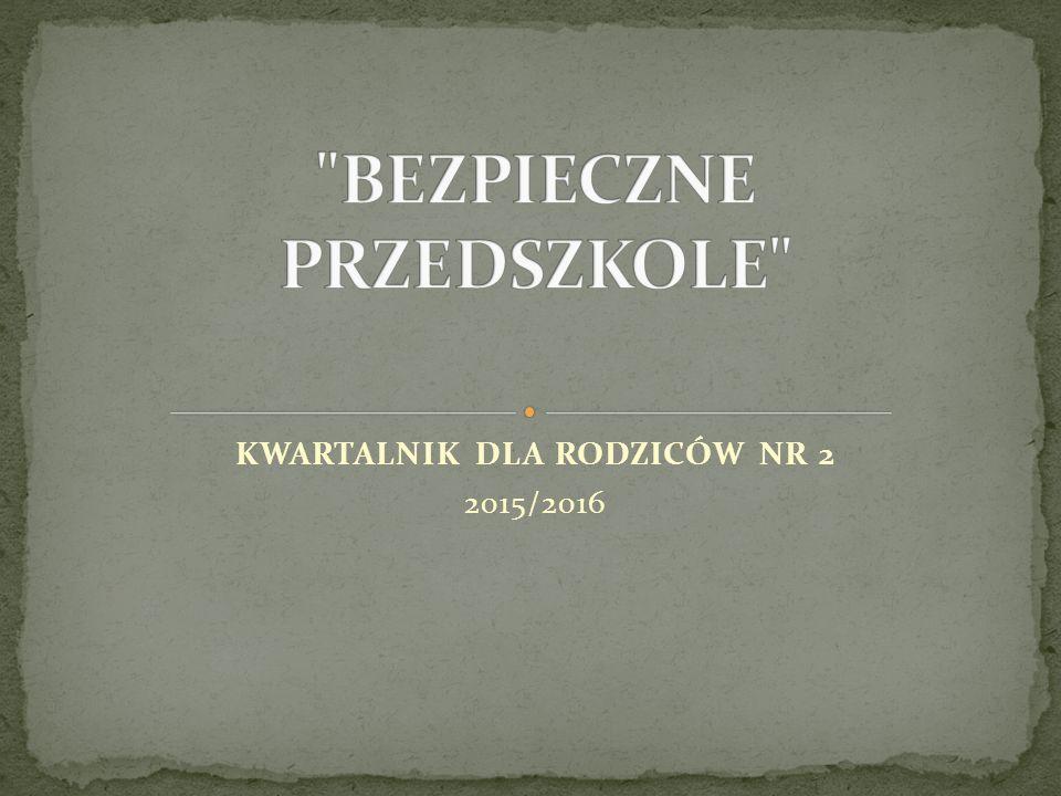 KWARTALNIK DLA RODZICÓW NR 2 2015/2016