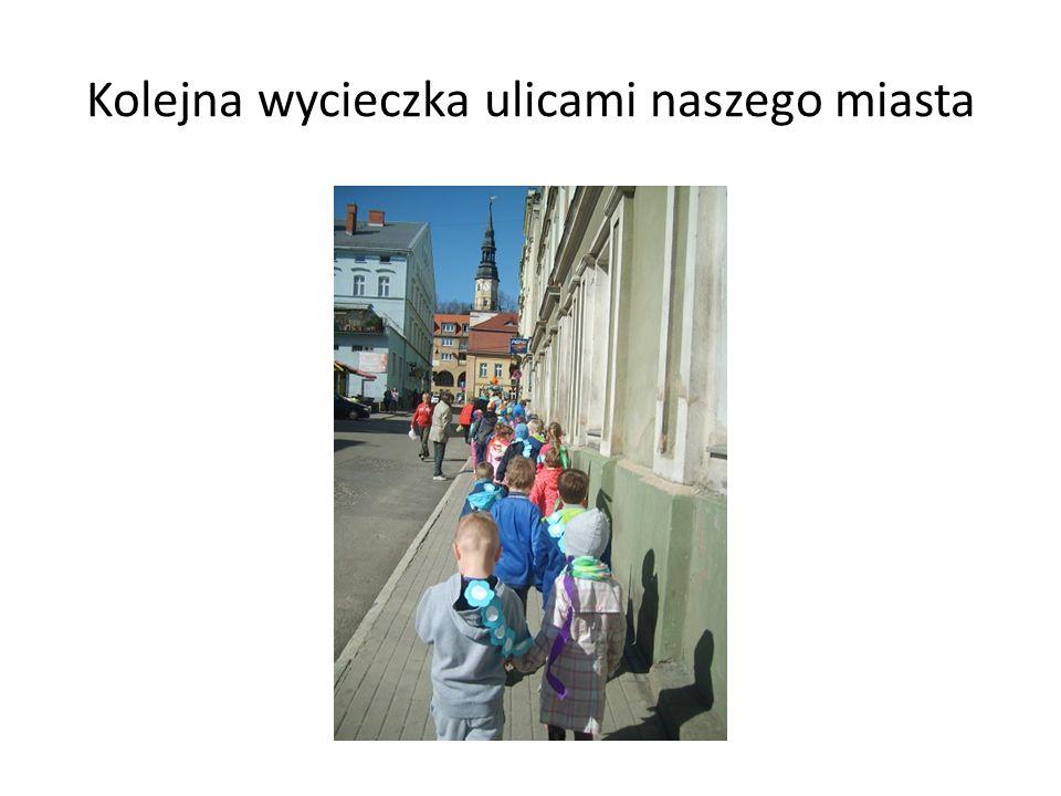 Kolejna wycieczka ulicami naszego miasta
