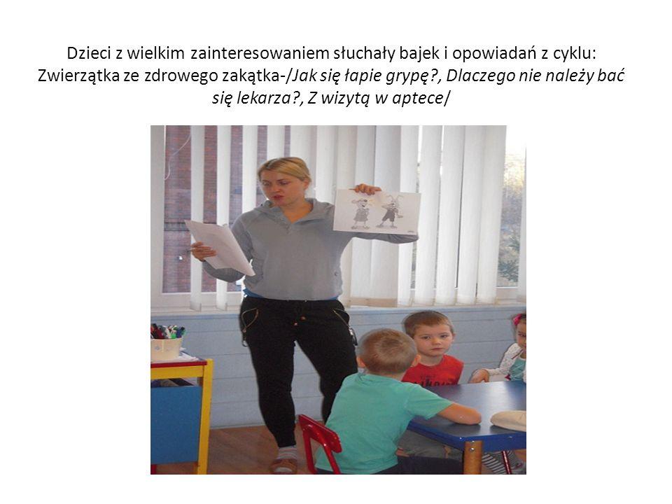 Dzieci z wielkim zainteresowaniem słuchały bajek i opowiadań z cyklu: Zwierzątka ze zdrowego zakątka-/Jak się łapie grypę?, Dlaczego nie należy bać się lekarza?, Z wizytą w aptece/