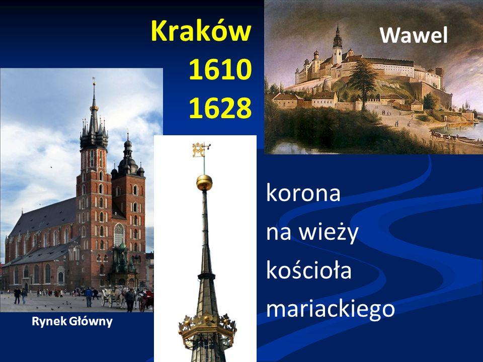 Kraków 1610 1628 korona na wieży kościoła mariackiego Wawel Rynek Główny