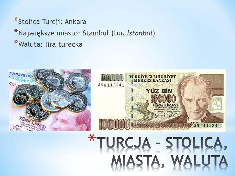 * Zdecydowana większość Turków to muzułmanie