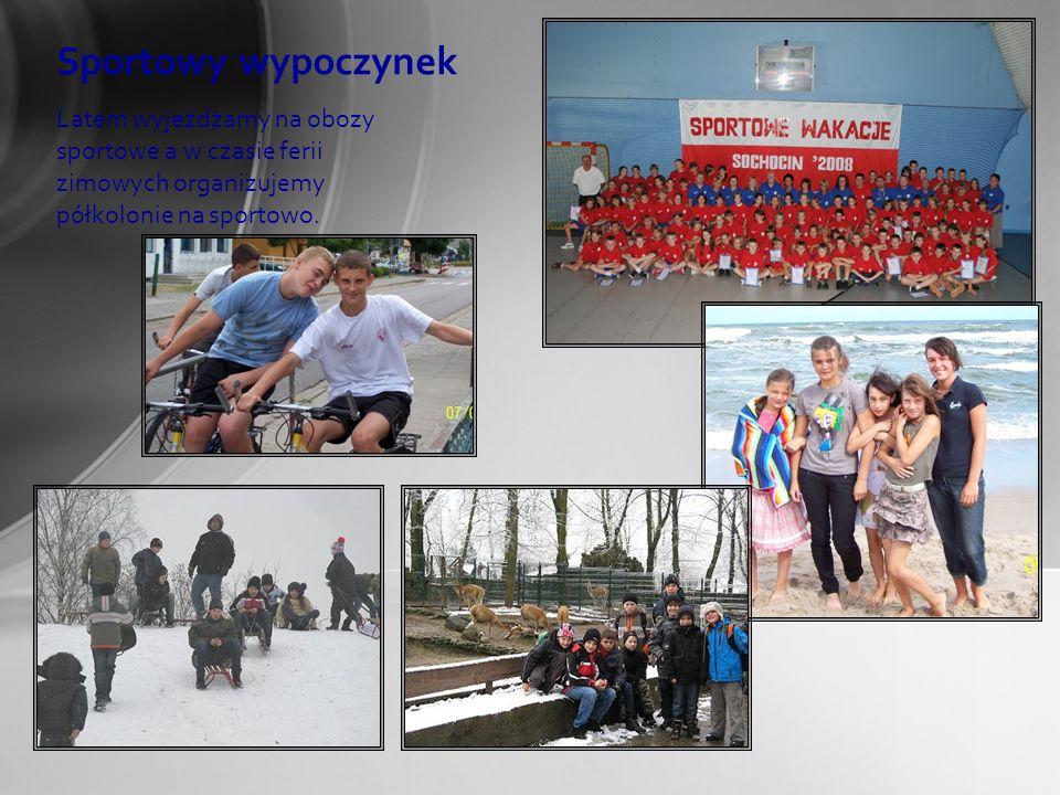Sportowy wypoczynek Latem wyjeżdżamy na obozy sportowe a w czasie ferii zimowych organizujemy półkolonie na sportowo.