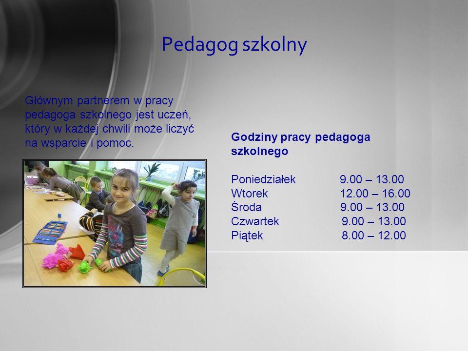 Pedagog szkolny Głównym partnerem w pracy pedagoga szkolnego jest uczeń, który w każdej chwili może liczyć na wsparcie i pomoc.