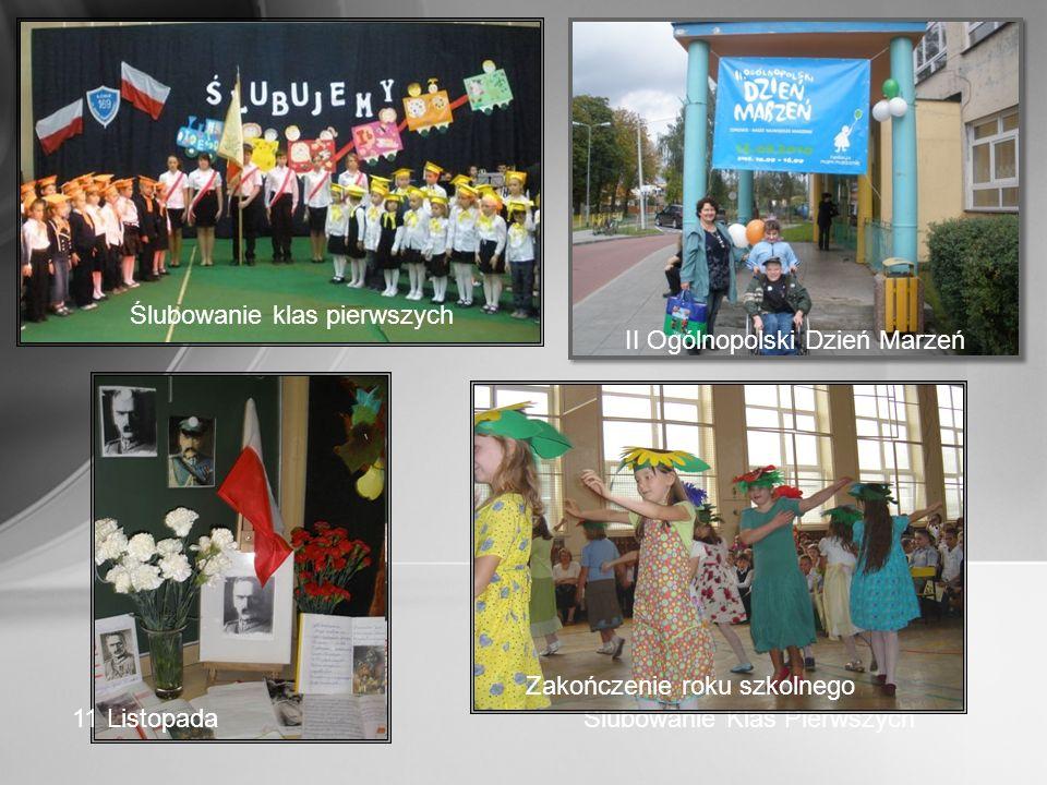 II Ogólnopolski Dzień Marzeń Ślubowanie Klas Pierwszych Zakończenie roku szkolnego 11 Listopada Ślubowanie klas pierwszych