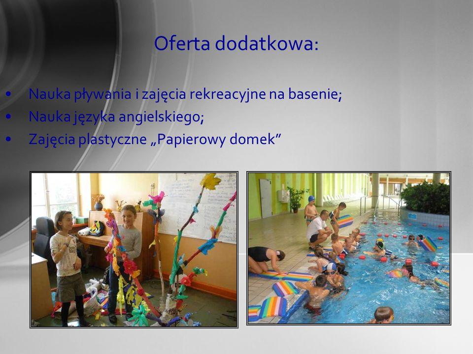 """Oferta dodatkowa: Nauka pływania i zajęcia rekreacyjne na basenie; Nauka języka angielskiego; Zajęcia plastyczne """"Papierowy domek"""