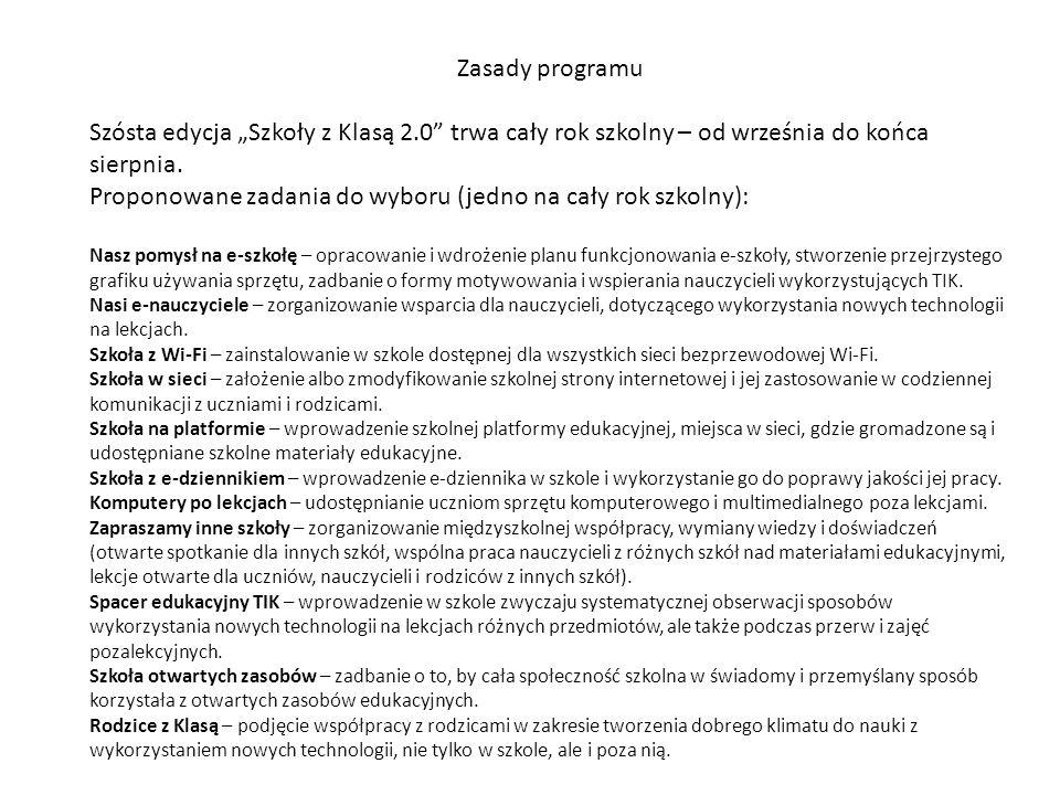 """Zasady programu Szósta edycja """"Szkoły z Klasą 2.0 trwa cały rok szkolny – od września do końca sierpnia."""