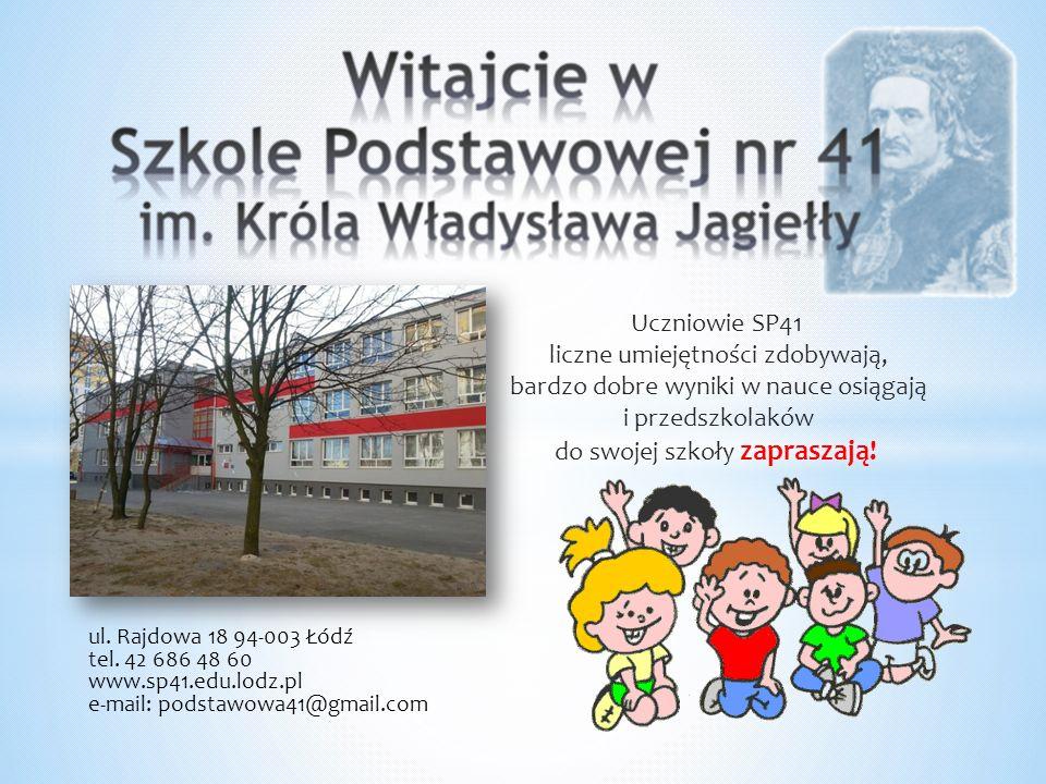 ul. Rajdowa 18 94-003 Łódź tel. 42 686 48 60 www.sp41.edu.lodz.pl e-mail: podstawowa41@gmail.com Uczniowie SP41 liczne umiejętności zdobywają, bardzo