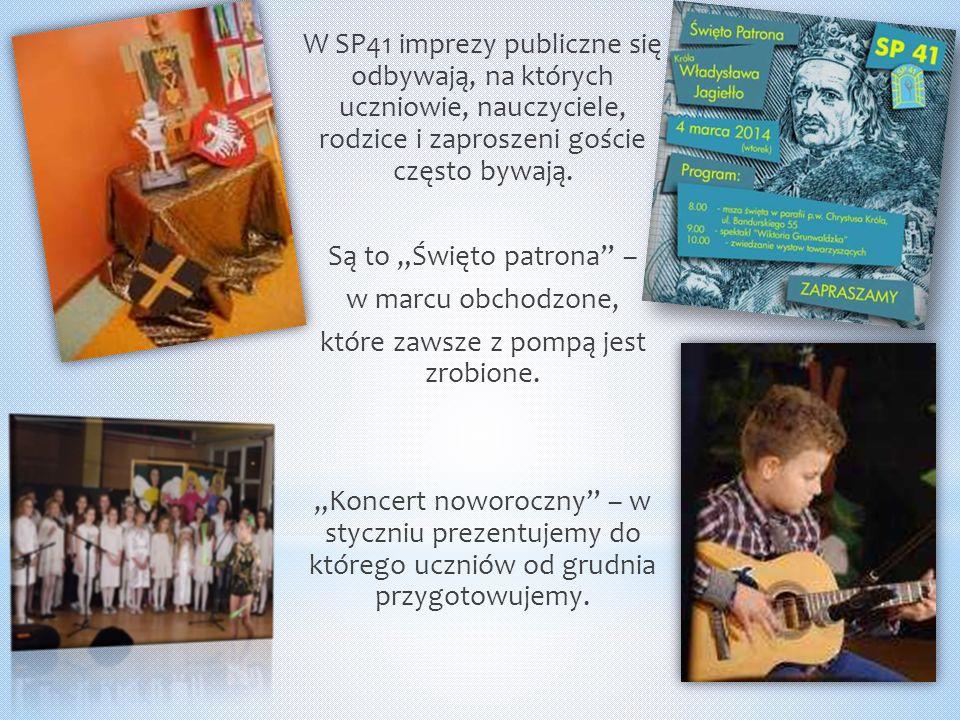 """W SP41 imprezy publiczne się odbywają, na których uczniowie, nauczyciele, rodzice i zaproszeni goście często bywają. Są to """"Święto patrona"""" – w marcu"""