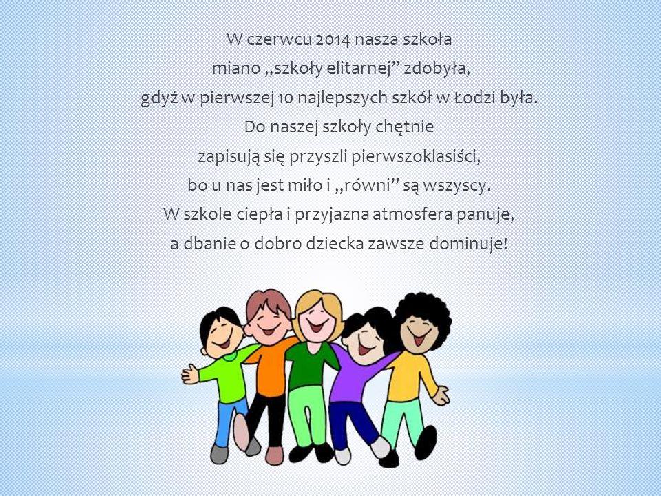 """W czerwcu 2014 nasza szkoła miano """"szkoły elitarnej"""" zdobyła, gdyż w pierwszej 10 najlepszych szkół w Łodzi była. Do naszej szkoły chętnie zapisują si"""
