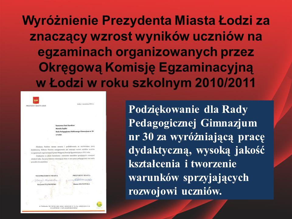 Wyróżnienie Prezydenta Miasta Łodzi za znaczący wzrost wyników uczniów na egzaminach organizowanych przez Okręgową Komisję Egzaminacyjną w Łodzi w rok