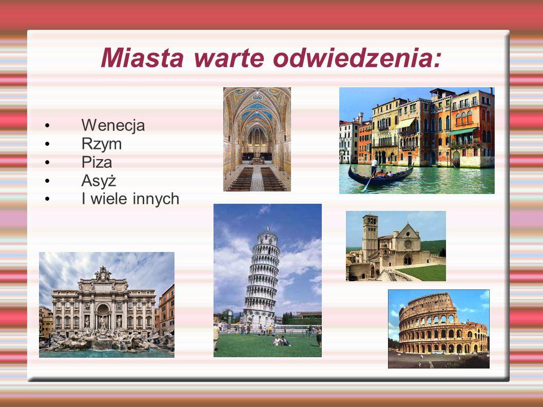 Miasta warte odwiedzenia: Wenecja Rzym Piza Asyż I wiele innych