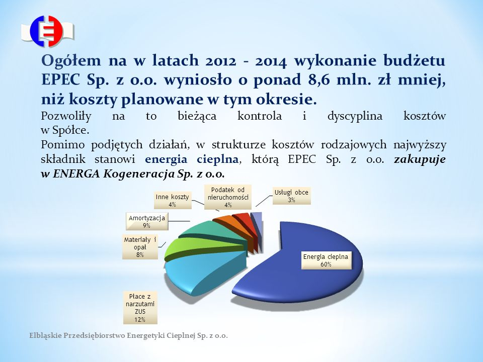 Ogółem na w latach 2012 - 2014 wykonanie budżetu EPEC Sp.