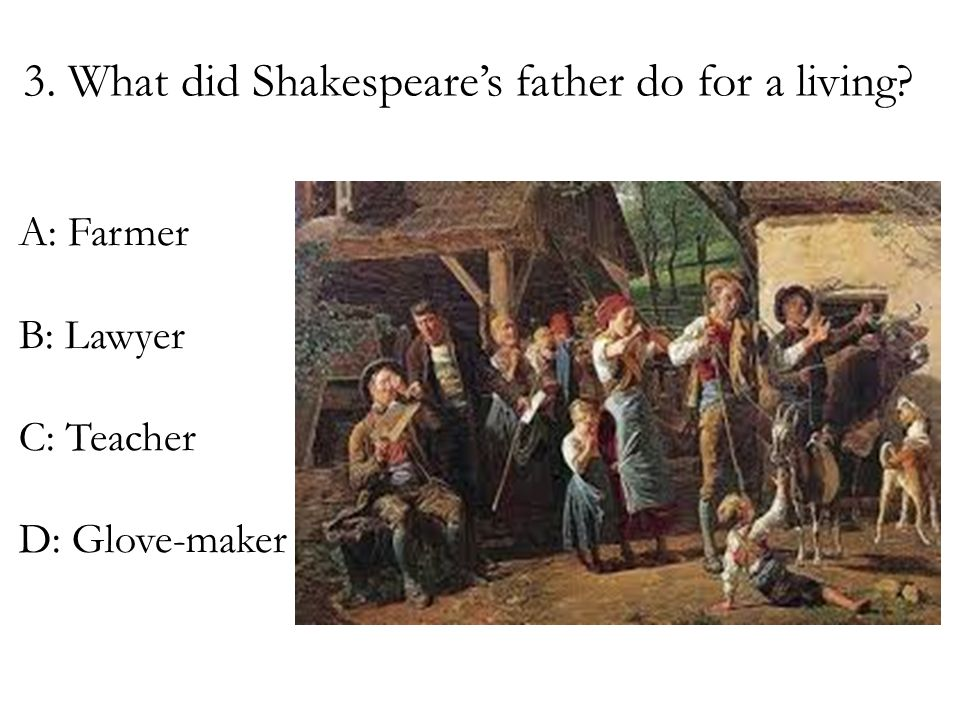 4. Who did Shakespeare marry? A: Anne Hathaway B: Anne Hall C: Anne Heathen D: Anne Halloway
