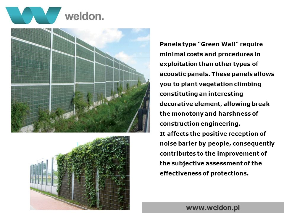 www.weldon.pl Panels type Green Wall require minimal costs and procedures in exploitation than other types of acoustic panels.