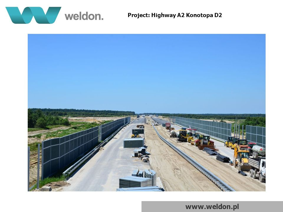 www.weldon.pl Project: Highway A2 Konotopa D2