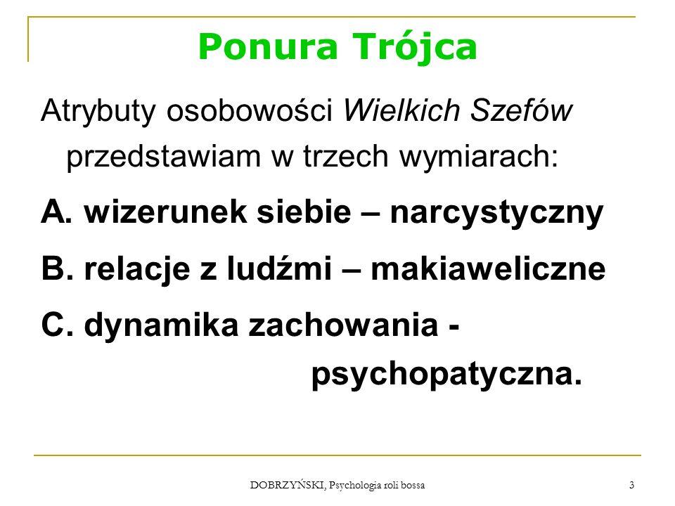 DOBRZYŃSKI, Psychologia roli bossa A.