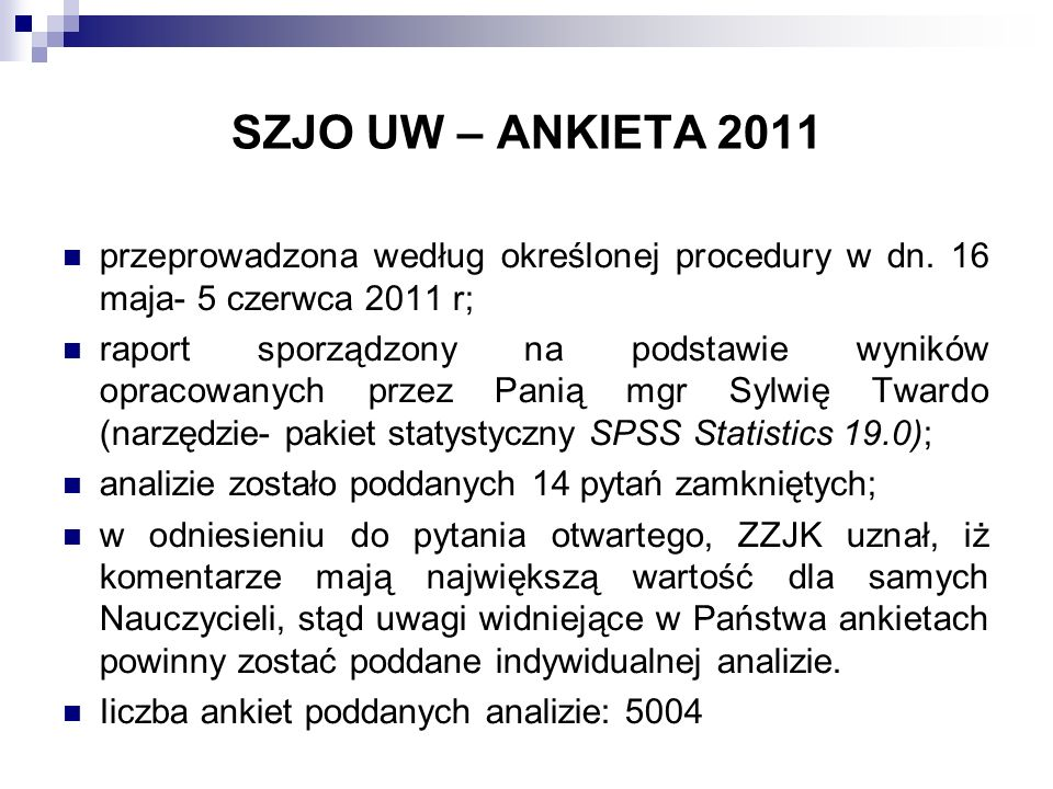 SZJO UW – ANKIETA 2011 przeprowadzona według określonej procedury w dn.