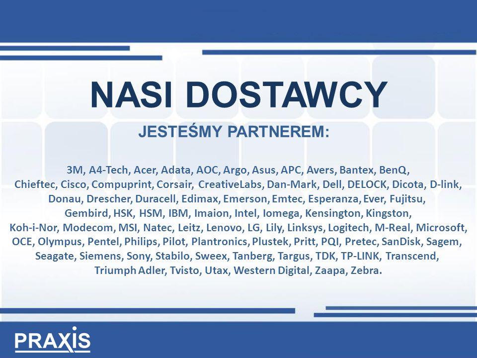 NASI DOSTAWCY JESTEŚMY PARTNEREM: 3M, A4-Tech, Acer, Adata, AOC, Argo, Asus, APC, Avers, Bantex, BenQ, Chieftec, Cisco, Compuprint, Corsair, CreativeLabs, Dan-Mark, Dell, DELOCK, Dicota, D-link, Donau, Drescher, Duracell, Edimax, Emerson, Emtec, Esperanza, Ever, Fujitsu, Gembird, HSK, HSM, IBM, Imaion, Intel, Iomega, Kensington, Kingston, Koh-i-Nor, Modecom, MSI, Natec, Leitz, Lenovo, LG, Lily, Linksys, Logitech, M-Real, Microsoft, OCE, Olympus, Pentel, Philips, Pilot, Plantronics, Plustek, Pritt, PQI, Pretec, SanDisk, Sagem, Seagate, Siemens, Sony, Stabilo, Sweex, Tanberg, Targus, TDK, TP-LINK, Transcend, Triumph Adler, Tvisto, Utax, Western Digital, Zaapa, Zebra.