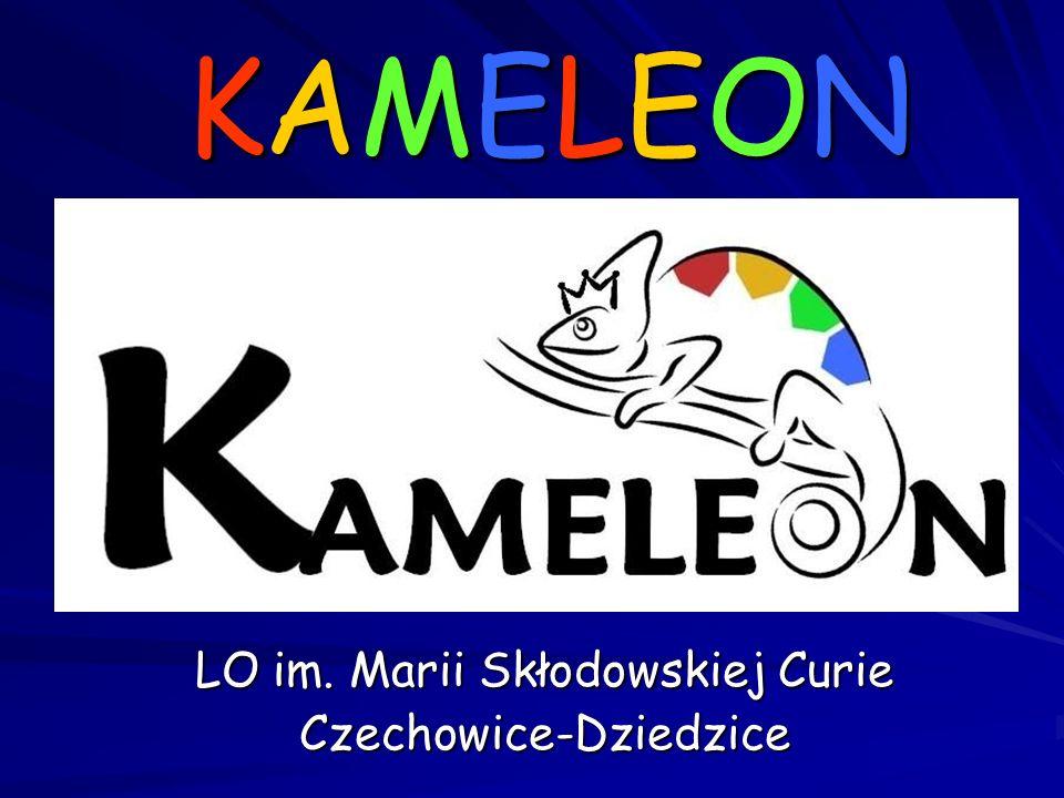 KAMELEONKAMELEONKAMELEONKAMELEON LO im. Marii Skłodowskiej Curie Czechowice-Dziedzice