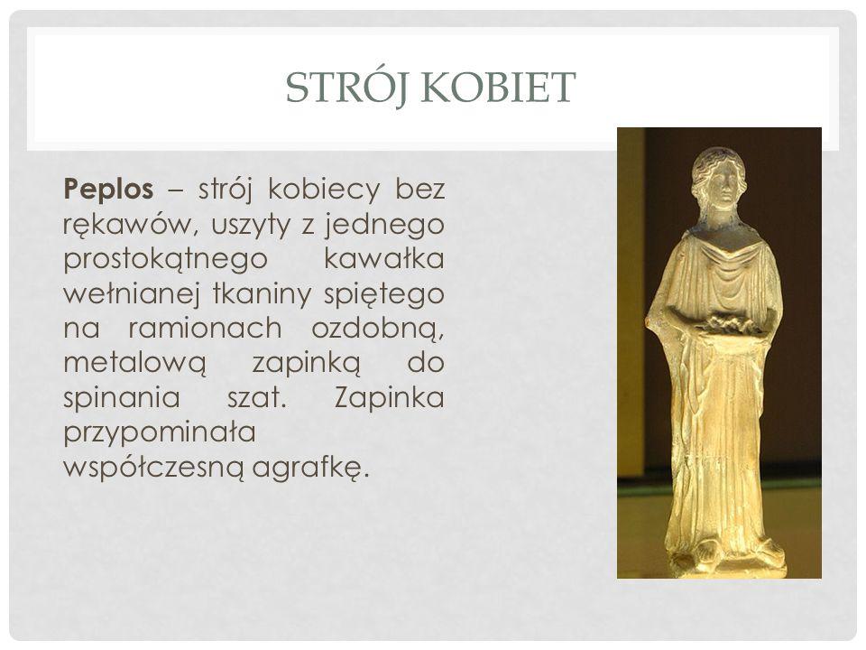 STRÓJ KOBIET Peplos – strój kobiecy bez rękawów, uszyty z jednego prostokątnego kawałka wełnianej tkaniny spiętego na ramionach ozdobną, metalową zapi