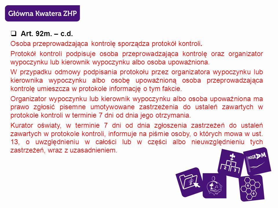  Art. 92m. – c.d. Osoba przeprowadzająca kontrolę sporządza protokół kontroli.