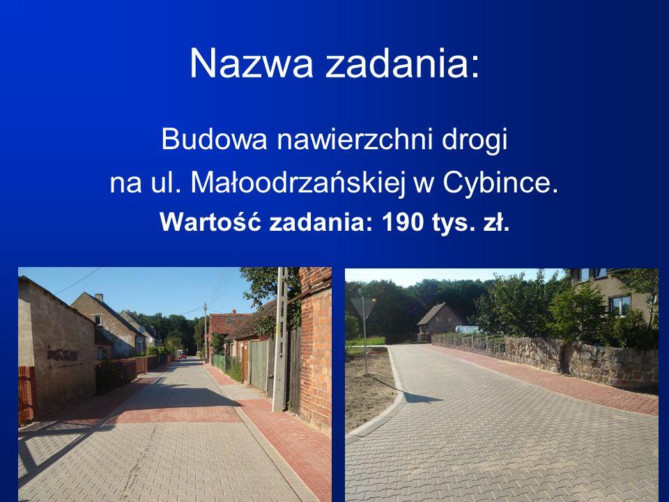 Nazwa zadania: Budowa nawierzchni drogi na ul. Małoodrzańskiej w Cybince.