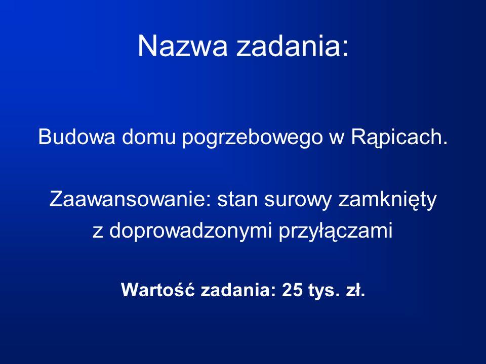 Nazwa zadania: Budowa domu pogrzebowego w Rąpicach.