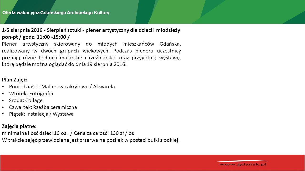 Oferta wakacyjna Gdańskiego Archipelagu Kultury 1-5 sierpnia 2016 - Sierpień sztuki - plener artystyczny dla dzieci i młodzieży pon-pt / godz.