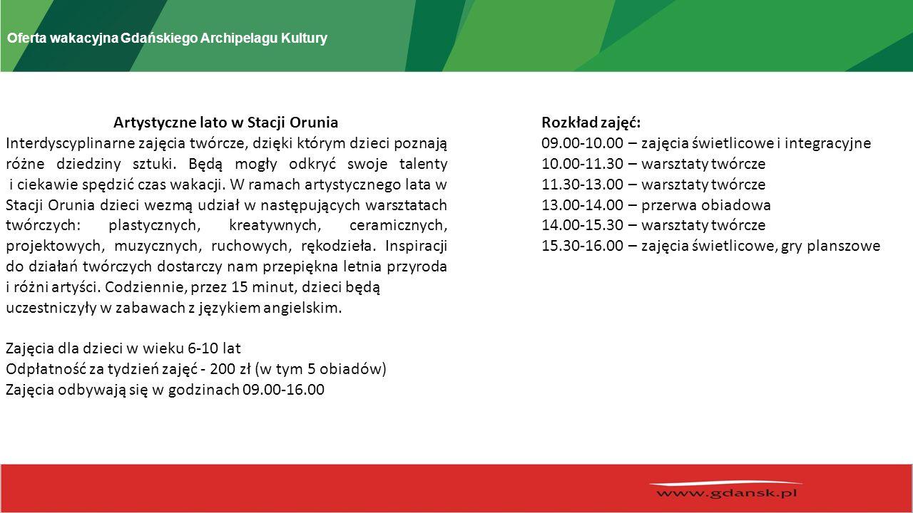 Oferta wakacyjna Gdańskiego Archipelagu Kultury W ciągu 4 dni festiwalu odbędzie się blisko 70 spektakli.