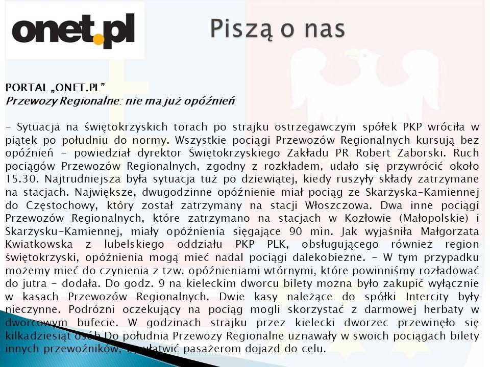 """PORTAL """"ONET.PL Przewozy Regionalne: nie ma już opóźnień - Sytuacja na świętokrzyskich torach po strajku ostrzegawczym spółek PKP wróciła w piątek po południu do normy."""