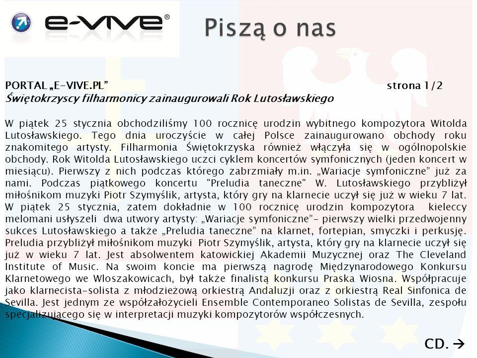 """PORTAL """"E-VIVE.PL strona 1/2 Świętokrzyscy filharmonicy zainaugurowali Rok Lutosławskiego W piątek 25 stycznia obchodziliśmy 100 rocznicę urodzin wybitnego kompozytora Witolda Lutosławskiego."""