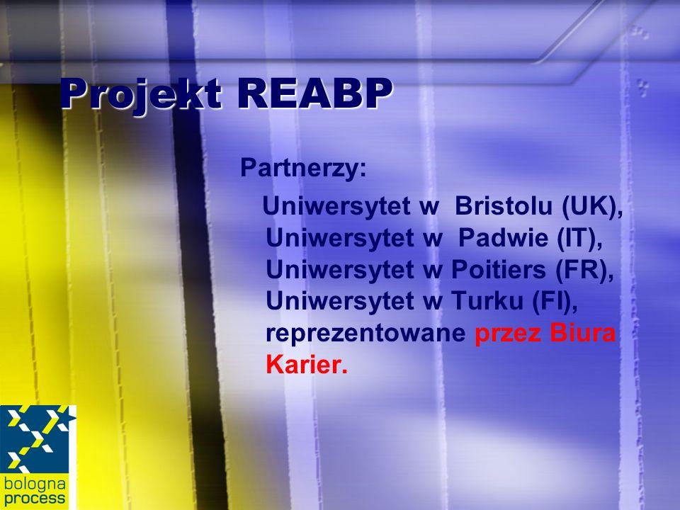 Projekt REABP Partnerzy: Uniwersytet w Bristolu (UK), Uniwersytet w Padwie (IT), Uniwersytet w Poitiers (FR), Uniwersytet w Turku (FI), reprezentowane przez Biura Karier.