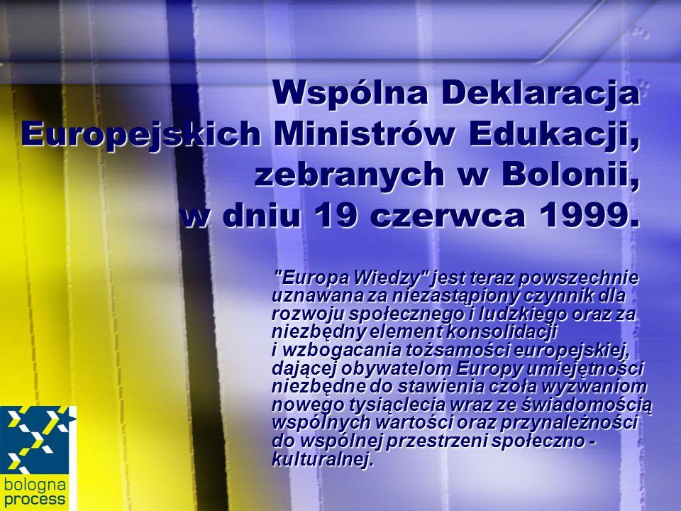 Wspólna Deklaracja Europejskich Ministrów Edukacji, zebranych w Bolonii, w dniu 19 czerwca 1999.