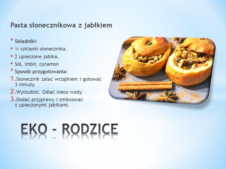 Pasta słonecznikowa z jabłkiem * Składniki: ¾ szklanki słonecznika.