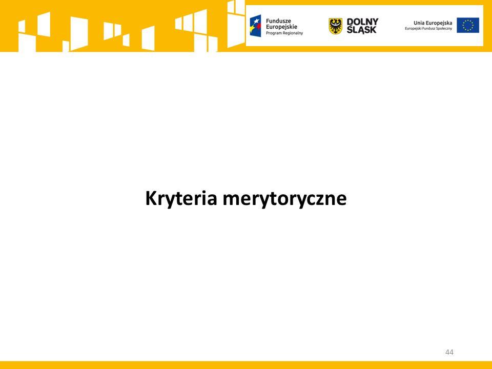 Kryteria merytoryczne 44