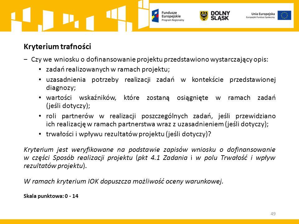 Kryterium trafności ‒Czy we wniosku o dofinansowanie projektu przedstawiono wystarczający opis: zadań realizowanych w ramach projektu; uzasadnienia po