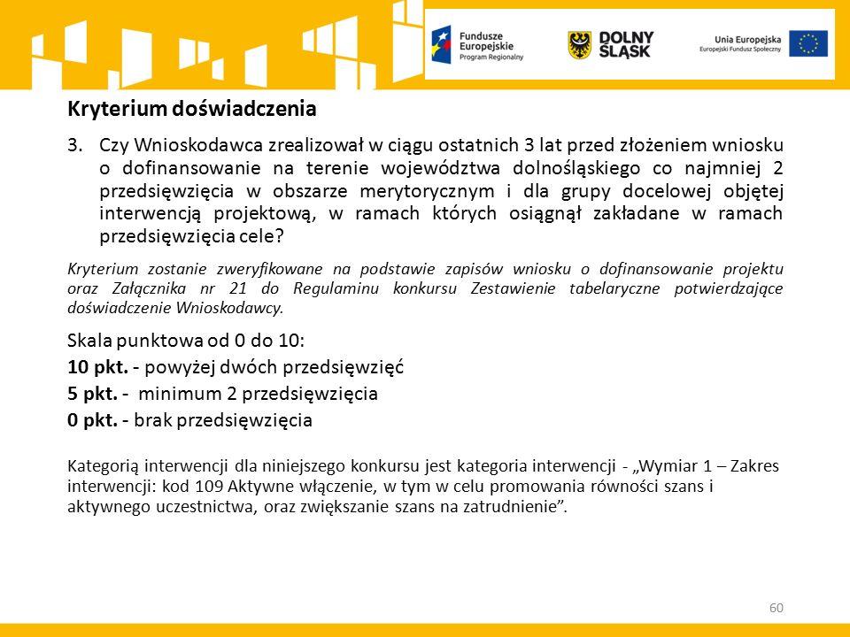 Kryterium doświadczenia 3.Czy Wnioskodawca zrealizował w ciągu ostatnich 3 lat przed złożeniem wniosku o dofinansowanie na terenie województwa dolnośl