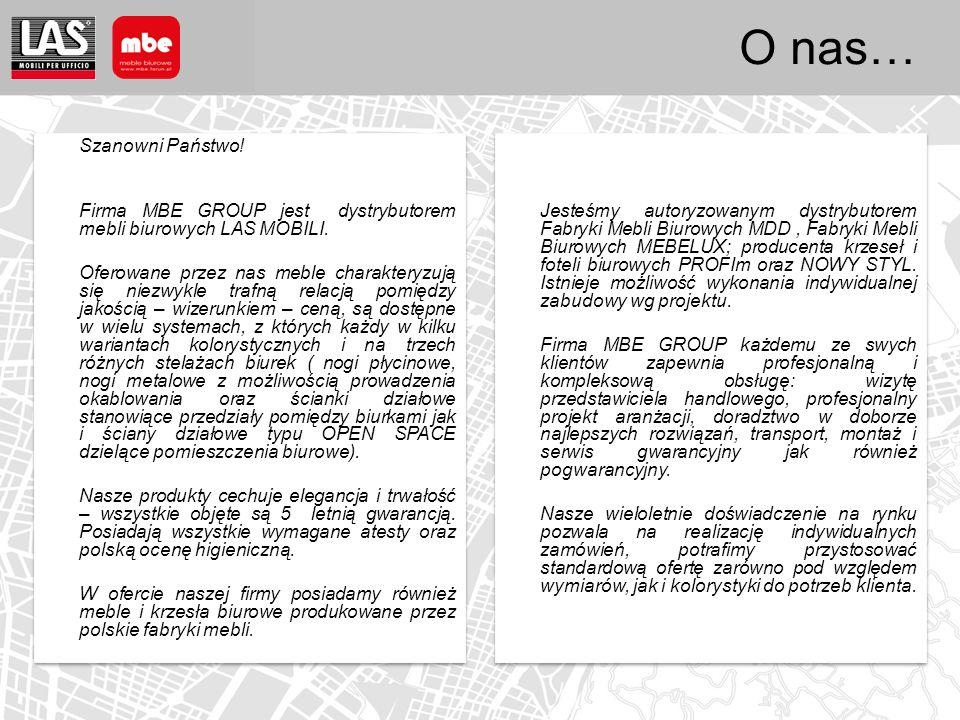 O nas… Szanowni Państwo. Firma MBE GROUP jest dystrybutorem mebli biurowych LAS MOBILI.
