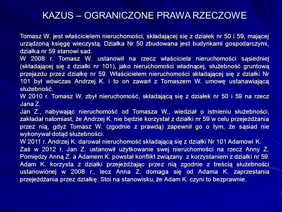 KAZUS – OGRANICZONE PRAWA RZECZOWE Tomasz W.
