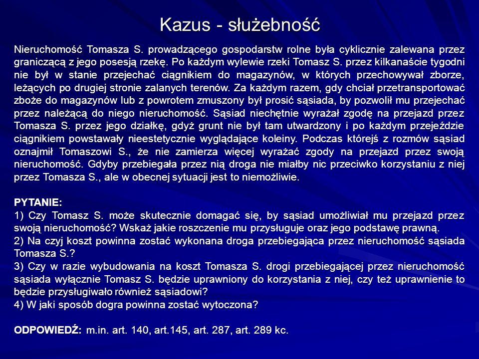 Kazus - służebność Nieruchomość Tomasza S.
