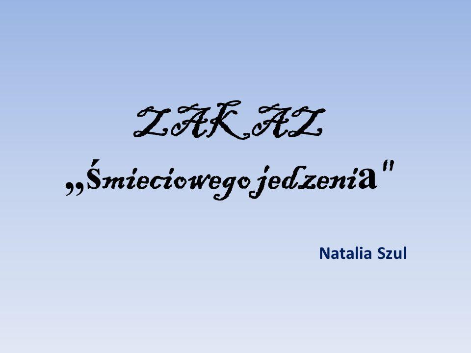 """ZAKAZ """" ś mieciowego jedzeni a Natalia Szul"""