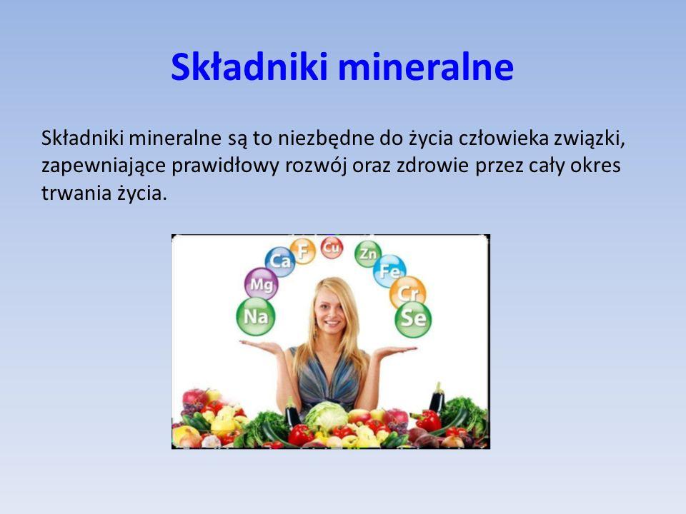 Składniki mineralne Składniki mineralne są to niezbędne do życia człowieka związki, zapewniające prawidłowy rozwój oraz zdrowie przez cały okres trwania życia.