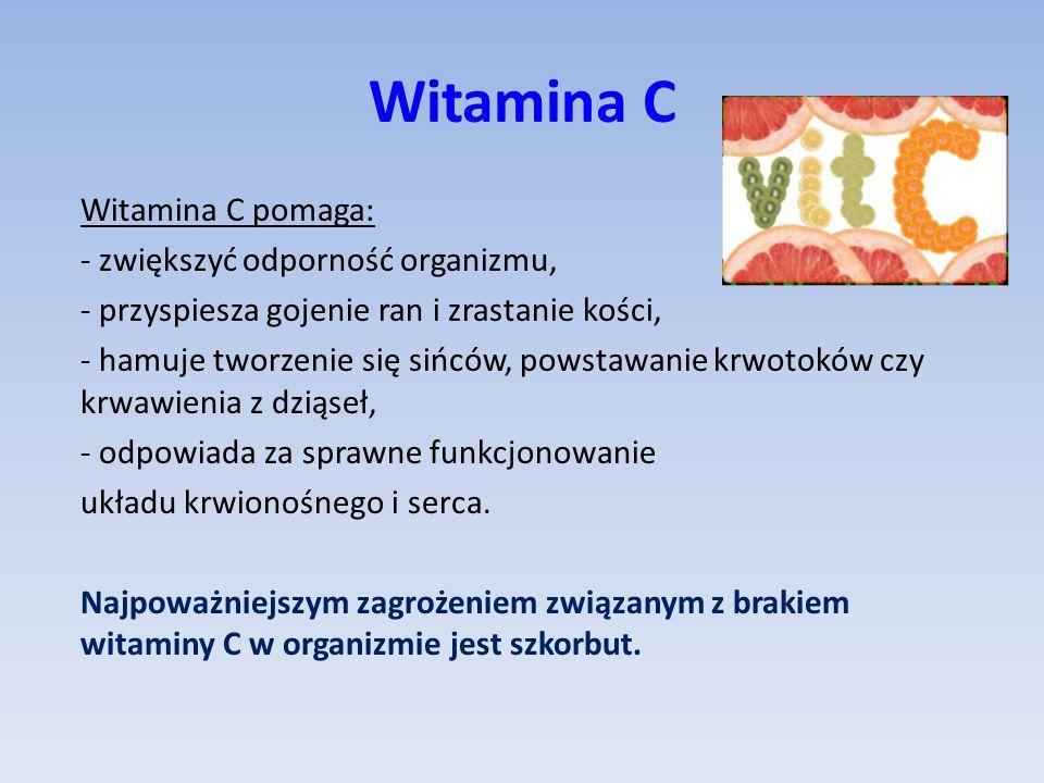 Witamina C Witamina C pomaga: - zwiększyć odporność organizmu, - przyspiesza gojenie ran i zrastanie kości, - hamuje tworzenie się sińców, powstawanie krwotoków czy krwawienia z dziąseł, - odpowiada za sprawne funkcjonowanie układu krwionośnego i serca.