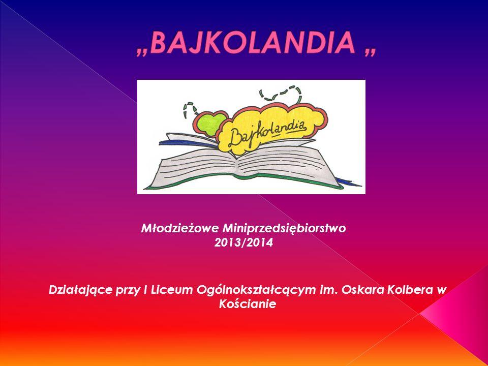 Młodzieżowe Miniprzedsiębiorstwo 2013/2014 Działające przy I Liceum Ogólnokształcącym im.
