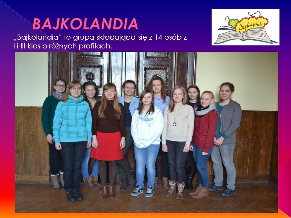 """""""Bajkolandia to grupa składająca się z 14 osób z I i III klas o różnych profilach."""