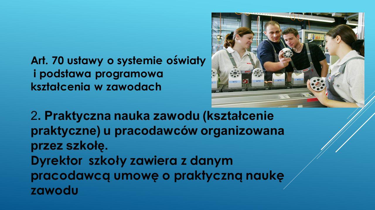 Art. 70 ustawy o systemie oświaty i podstawa programowa kształcenia w zawodach 2.