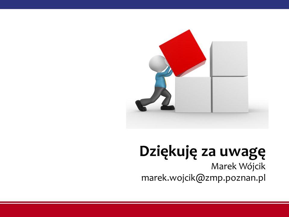 Dziękuję za uwagę Marek Wójcik marek.wojcik@zmp.poznan.pl