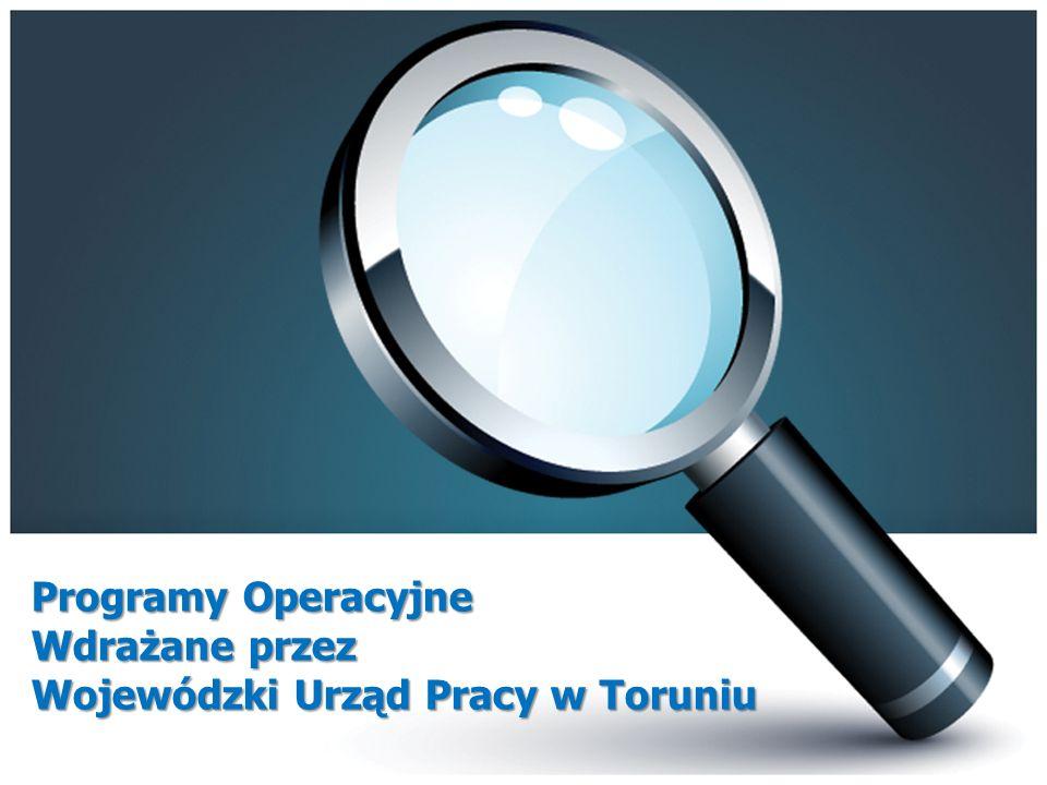 Programy Operacyjne Wdrażane przez Wojewódzki Urząd Pracy w Toruniu